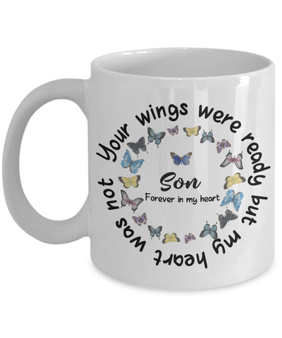 Son Memorial Butterfly Mug Your Wings Were Ready My Heart Was Not In Loving Memory Bereavement Gift for Support and Strength Coffee Cup