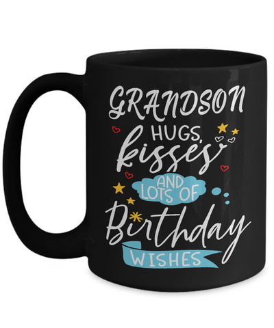 Grandson Birthday Wishes Gift Black Mug Hugs Kisses Happy Birth Day Novelty Coffee Cup