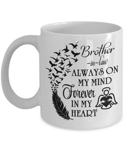 Brother-in-law Always On My Mind Memorial Mug Gift Forever My Heart In Loving Memory