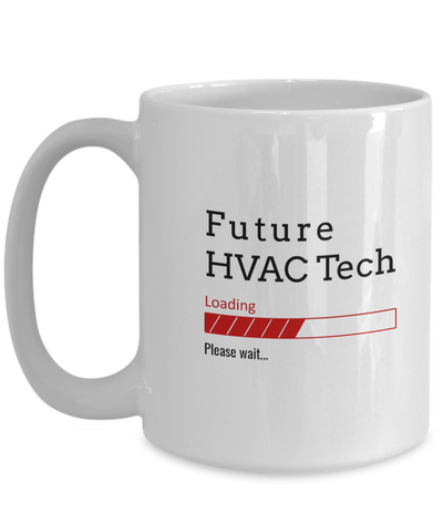 Image of Funny Future HVAC Tech Loading Please Wait Coffee Mug Gifts for Men  and Women Ceramic Tea Cup