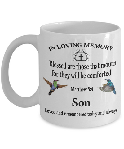 Son Memorial Matthew 5:4 Blessed Are Those That Mourn Faith Mug They Will be Comforted Remembrance Gift Support and Strength Coffee Cup