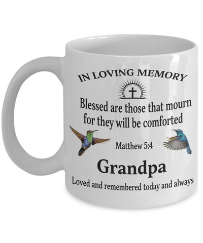 Grandpa Memorial Matthew 5:4 Blessed Are Those That Mourn Faith Mug They Will be Comforted Remembrance Gift Support and Strength Coffee Cup