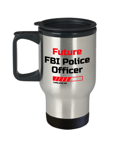 Image of Funny Future FBI Police Officer Loading Please Wait Travel Mug With Lid Tea Cup Novelty Birthday Gift for Men and Women