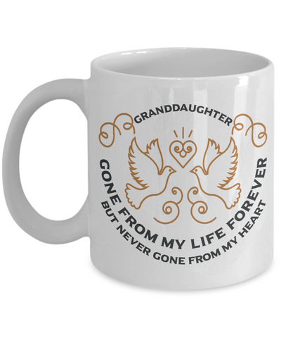 Granddaughter Memorial Gift Mug Gone From My Life Always in My Heart Memory Cup