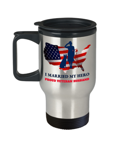 United States Proud Veteran Husband Travel Mug Gift I Married My Hero Appreciation Cup