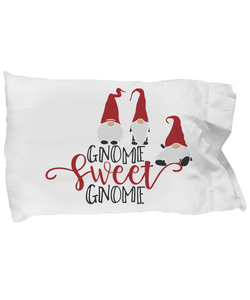Gnome Sweet Gnome Lover Pillow Case Gift Fun Novelty Pillowcase