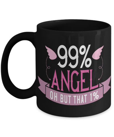 99% Angel Oh But That One Percent Black Mug Gift Funny Work Novelty Birthday Ceramic Coffee Cup