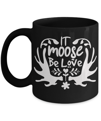 It Moose Be Love Black Mug Gift Romantic Husband Wife Lover Novelty Birthday Coffee Cup