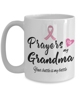 Fight Cancer Gift Mug Prayers for My Grandma Your Battle is My Battle Ceramic Coffee Tea Cup Pray For Big C Fighting Women and Men