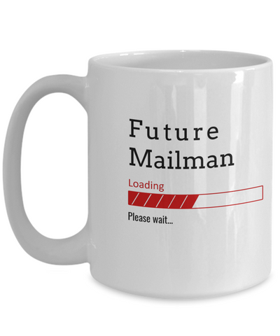Image of Funny Future Mailman Loading Please Wait Coffee Mug Gifts for Men  and Women Ceramic Tea Cup