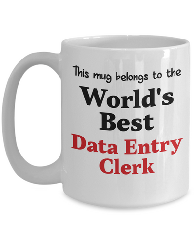 Image of World's Best Data Entry Clerk Mug Occupational Gift Novelty Birthday Thank You Appreciation Ceramic Coffee Cup