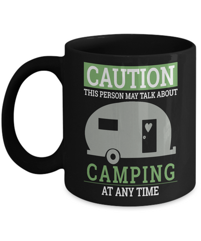 Caution This Person May Talk About Camping Black Mug Gift Adventure Addict Novelty Cup