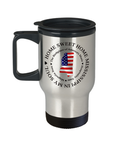 Patriotic Mississippi Travel Mug With Lid Home Sweet Home Mississippi In My Soul - The Birthplace of America's Music, Hospitality State, Magnolia State Unique Coffee Cup Gifts for Your Home State