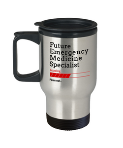 Funny Future Emergency Medicine Specialist Loading Please Wait Coffee Travel Mug With Lid Doctors In Training Gifts for Men and Women