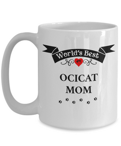 World's Best Ocicat Mom Cup Unique Ceramic Cat Coffee Mug Gifts for Women