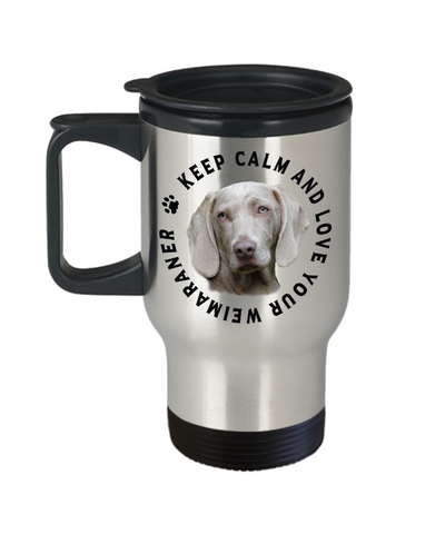 Image of Keep Calm and Love Your Weimaraner Travel Mug With Lid Gift for Dog Lovers