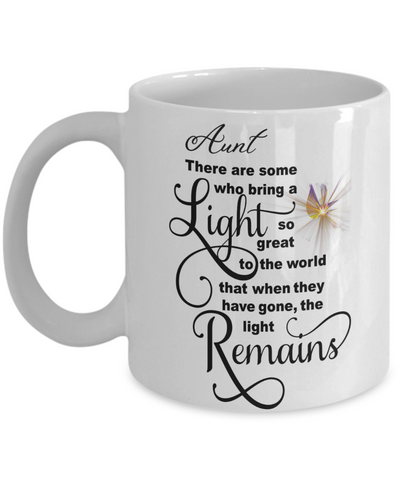 Aunt Memorial Some Bring a Light So Great It Remains Mug Gift In Loving Memory Cup