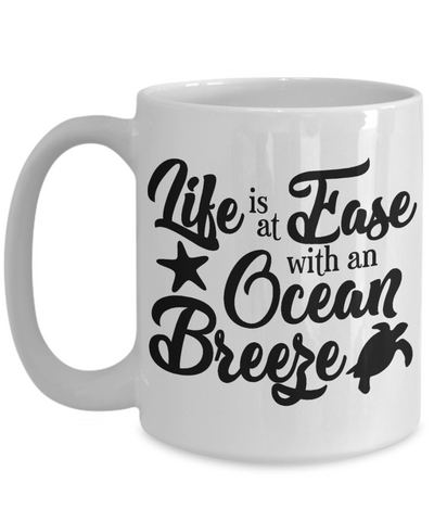 Image of Summer Beach Ocean Breeze Mug Life is At Ease With An Ocean Breeze Relax Ceramic Coffee Mug