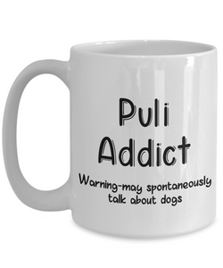 Warning Puli Dog Addict Mug Funny Talk About Dogs Work Novelty Birthday Gift Work Coffee Cup