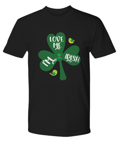 Love Me I'm Irish Shirt St Patrick's Day Gift Ireland Paddy's Novelty Bold Tee