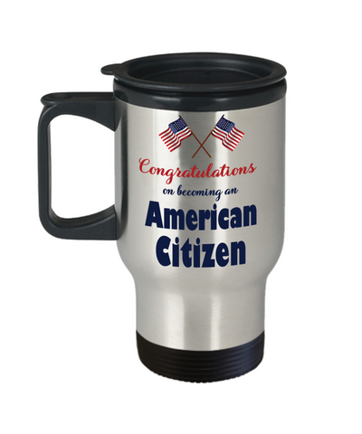New American Citizen Travel Mug With Lid Proud to Be American Congratulations Novelty USA Citizenship Gift Coffee Cup
