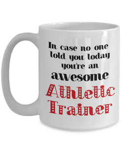 Athletic Trainer Occupation Mug In Case No One Told You Today You're Awesome Unique Novelty Appreciation Gifts Ceramic Coffee Cup