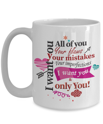 Image of Love You Gifts I Want You Only You Coffee Mug Best Gifts for Wife Girlfriend