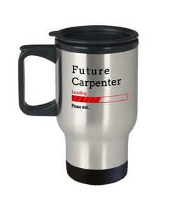 Funny Future Carpenter Loading Please Wait Travel Mug Tea Cup Gift for Men and Women