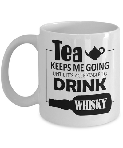 Image of Tea Keeps Me Going Whisky Drinker Addict Coffee Mug Novelty Birthday Christmas Gifts for Men and Women Ceramic Tea Cup