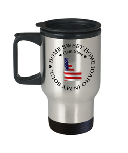 Home Sweet Home Idaho In My Soul USA Gifts for Idaho Lovers Travel Mug