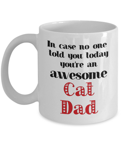 Image of Cat Dad Occupation Mug In Case No One Told You Today You're Awesome Unique Novelty Appreciation Gifts Ceramic Coffee Cup