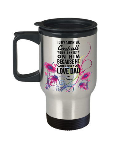 Image of Faith 1 Peter 1:7 Bible Verse Travel Mug With Lid For Daughter Love Dad Cast All Your Anxiety on Him Christian Novelty Birthday Gifts Best Scripture Verse Quote Gifts Coffee Cup