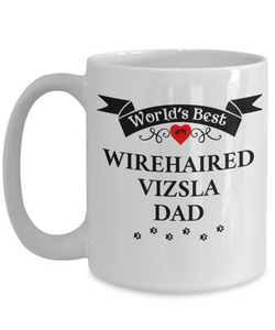 World's Best Wirehaired Vizsla Dad Cup Unique Dog Ceramic Coffee Mug Gifts for Men