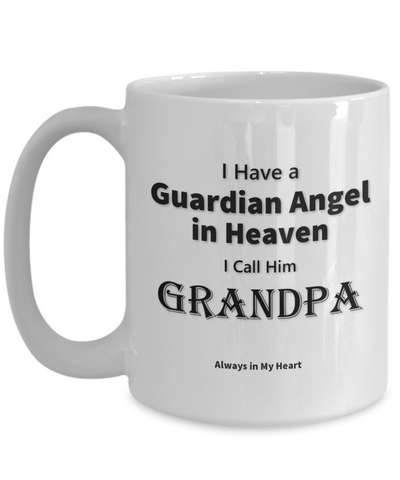 Image of Guardian Angel Gift Mug  I Call Him Grandpa gift remembrance