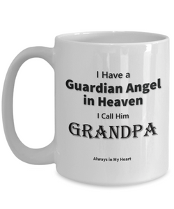 Guardian Angel Gift Mug  I Call Him Grandpa gift remembrance