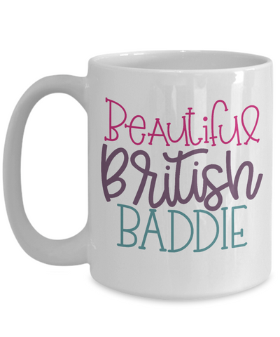 Beautiful British Baddie Mug Ceramic Coffee Cup