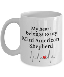 My Heart Belongs to My Mini American Shepherd Mug Dog Lover Novelty Birthday Gifts Unique Work Ceramic Coffee Gifts for Men Women