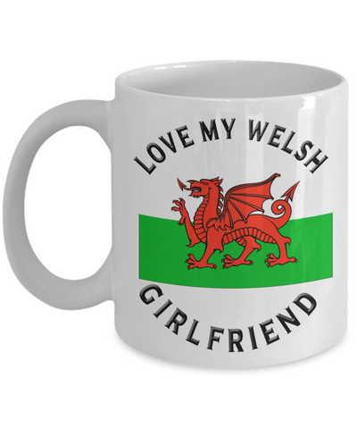 Love My Welsh Girlfriend Mug Novelty Birthday Gift Ceramic Coffee Cup