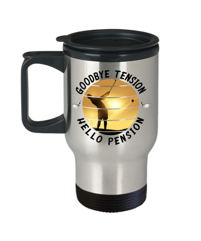 Enjoy Golfing Retirement Travel Mug Goodbye Tension Hello Pension Retire Happy Good Luck Novelty Cup