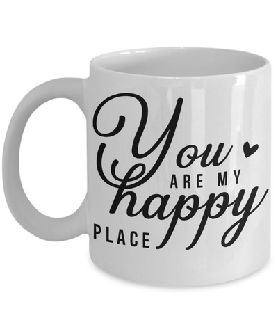 You Are My Happy Place Mug Novelty Birthday Valentine's Day Gift Ceramic Coffee Cup