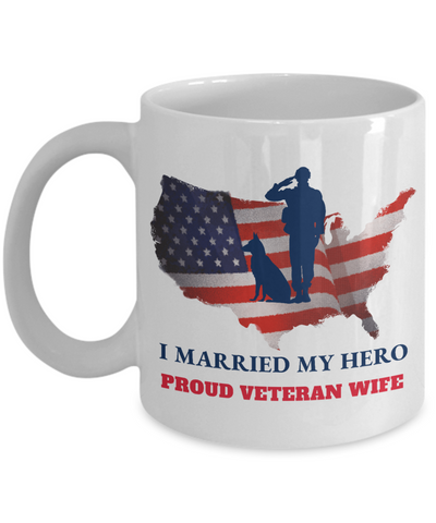 United States Proud Veteran Wife Mug Gift I Married My Hero Appreciation Coffee Cup