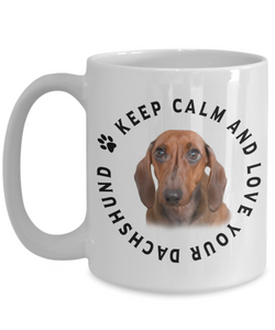 Keep Calm and Love Your Dachshund Ceramic Mug Gift for Dog Lovers