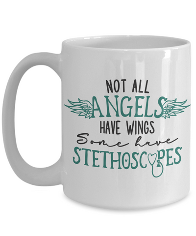 Nurse Mug Gift Not All Angels Have Wings Some Have Stethoscopes Novelty Birthday Cup