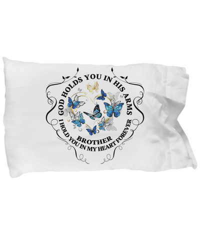 In Memory of Brother Memorial Gift Pillow Case God Holds You In His Arms Loved One Sympathy Mourning Keepsake