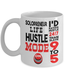 Solopreneur Life Mug Gift Hustle Mode On Self Employed Occupation Novelty Coffee Cup