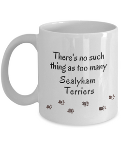 Sealyham Terrier Mom Dad Mug  There's No Such Thing as Too Many Dogs Unique Ceramic Coffee Mug Gifts for Animal Lovers