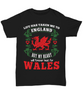 Life Took Me To England My Heart Forever Beats For Wales Black Shirt Gift Welsh Patriotism Novelty T-Shirt