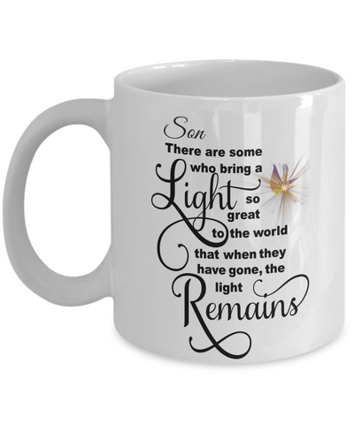 Son Memorial Some Bring a Light So Great It Remains Mug Gift In Loving Memory Cup