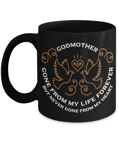 Godmother Memorial Gift Black Mug Gone From My Life Always in My Heart Remembrance Cup