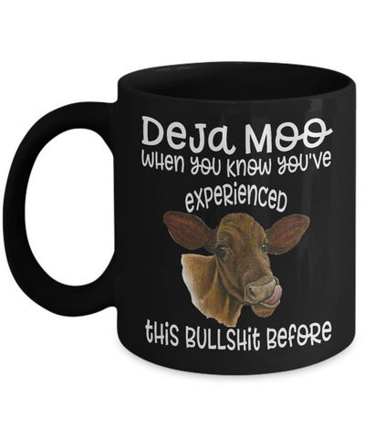 Image of Deja Moo Cow Black Mug Gift You've Experienced This Bullshit Before Novelty Coffee Cup